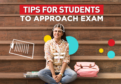 Tips for students to approach Exam