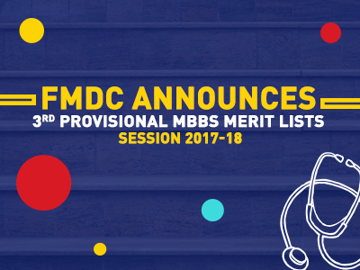 FMDC – 3rd Provisional MBBS Merit Lists Session 2017-18