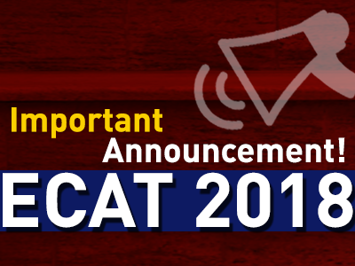 Important Announcement – University of Engineering and Technology (UET), Lahore – ECAT 2018