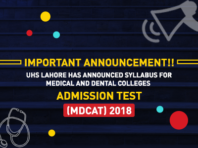 UHS Lahore Announces Syllabus for Medical and Dental Colleges Admission Test (MDCAT) 2018
