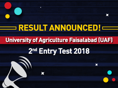 Result Announced for University of Agriculture Faisalabad (UAF) 2nd Entry Test 2018