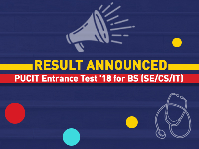 Result Announced for PUCIT Entrance Test '18 – BS (SE / CS / IT)