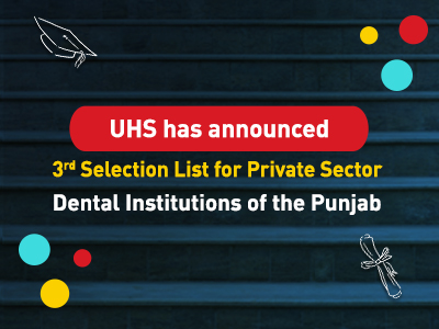 3rd Selection List for Private Sector Dental Institutions of the  Punjab