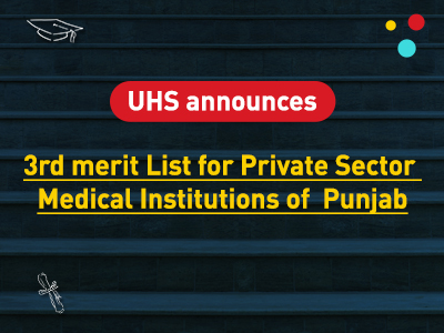 UHS 3rd Merit List For Private Medical Institutions of Punjab
