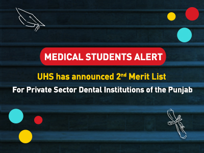 UHS 2nd Merit List For Private Sector Dental Institutions of The Punjab