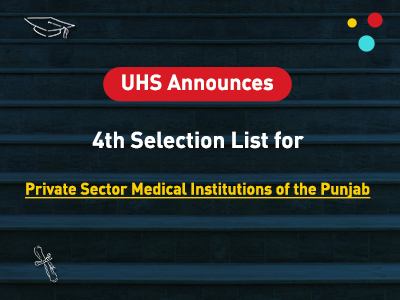 UHS 4th Merit List For Private Sector Medical Institutions 2019