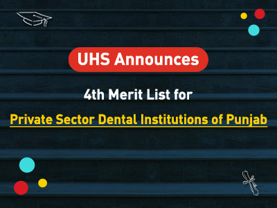 UHS Announces 4th Merit list for Private Sector Dental Institutions