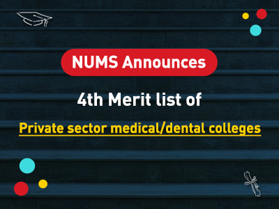 NUMS 4th merit list for Private sector medical/dental institutes