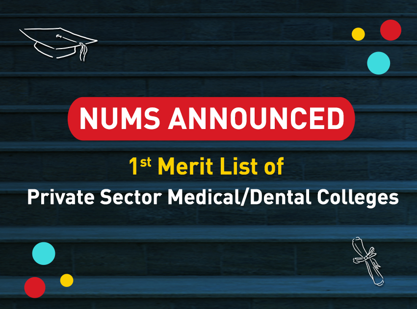 NUMS 1st Merit List for Private Sector Medical/Dental Colleges