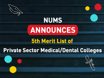 NUMS 5th Merit List Of Private Sector Medical/Dental Colleges