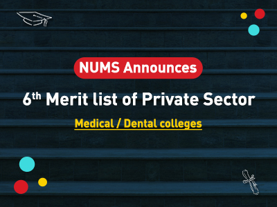 NUMS 6th Merit List Of Private Sector Medical/Dental Colleges