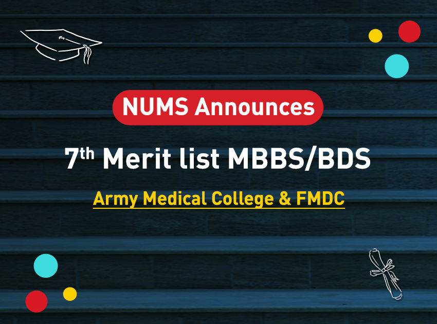 NUMS Announces 7th Merit List for Army Medical & FMDC College