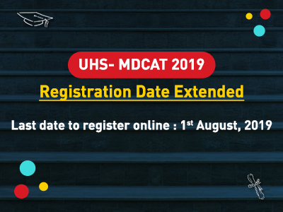 UHS – MDCAT 2019 Registration Date Extended