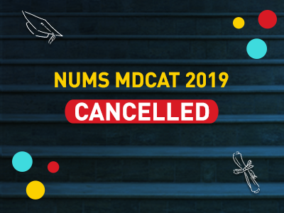 NUMS MDCAT 2019 Cancelled