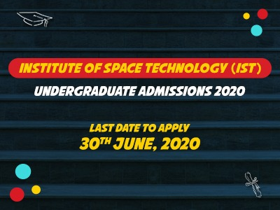 Institute of Space Technology ( IST ) Undergraduate Admissions 2020
