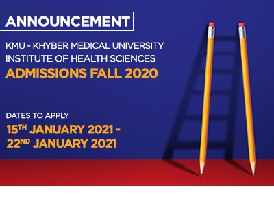 KMU – KHYBER MEDICAL UNIVERSITY Institute of Health Sciences Admissions Fall 2020