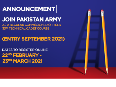 JOIN PAKISTAN ARMY AS A REGULAR COMMISSIONED OFFICER 33rd TECHNICAL CADET COURSE (ENTRY SEPTEMBER 2021)
