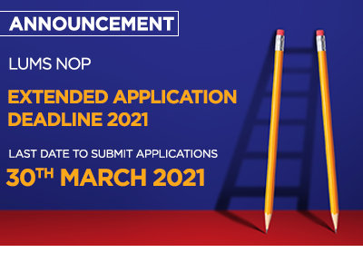 LUMS NOP Extended Application Deadline 2021