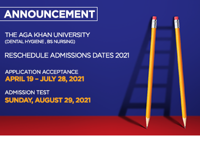 The Aga Khan University (Dental Hygiene , BS Nursing) Reschedule Admissions dates 2021