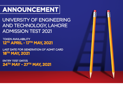 UNIVERSITY OF ENGINEERING AND TECHNOLOGY, LAHORE ADMISSION TEST 2021
