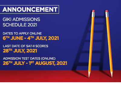 GIKI Admissions Schedule 2021