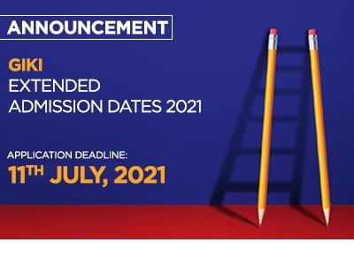 Giki - Extended Admission Dates 2021