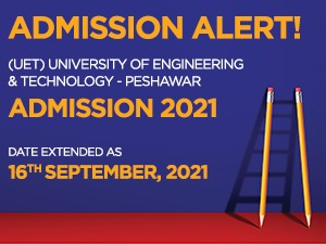 University of Engineering & Technology - Peshawar Admissions 2021 date extended